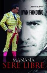 """Mañana seré libre"", un libro a  la memoria de Iván Fandiño"