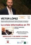 El reportero gráfico Víctor López y el periodista Diego Carcedo analizan 'La crisis informativa en TV'