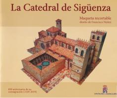 La Diputación de Guadalajara repartirá a escolares una maqueta de la Catedral de Sigüenza de Francisco Núñez
