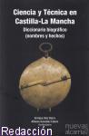 Presentado el libro 'Ciencia y Técnica en Castilla-La Mancha. Diccionario biográfico (nombres y hechos)'