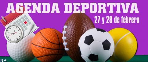 AGENDA DEPORTIVA   27 y 28 de febrero